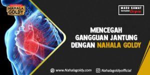 Read more about the article Mencegah Gangguan Jantung dengan Nahala Goldy