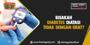 Read more about the article Bisakah Diabetes Diatasi Tidak dengan Obat?