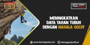Read more about the article Meningkatkan Daya Tahan Tubuh dengan Nahala Goldy