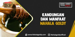 Read more about the article Kandungan dan Manfaat Nahala Goldy