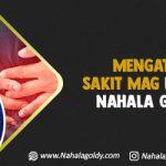 Mengatasi Sakit Mag dengan Nahala Goldy