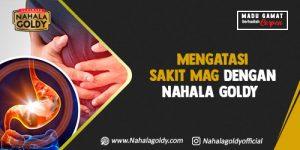 Read more about the article Mengatasi Sakit Mag dengan Nahala Goldy