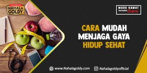 Read more about the article Cara Mudah Menjaga Gaya Hidup Sehat