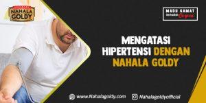 Read more about the article Mengatasi Hipertensi dengan Nahala Goldy