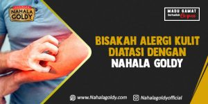 Read more about the article Bisakah Alergi Kulit Diatasi dengan Nahala Goldy?