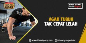 Read more about the article Agar Tubuh Tak Cepat Lelah